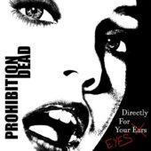 Pochette de l'album Directly For Your Eyes de Prohibition Dead