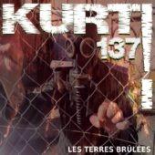 Pochette de l'album Les Terres Brulées de KURT137 !