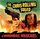 Pochette de l'album Cannonball Holocaust de The Chris Rolling Squad