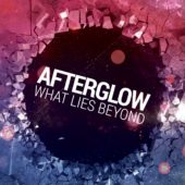 Afterglow - What Lies Beyond