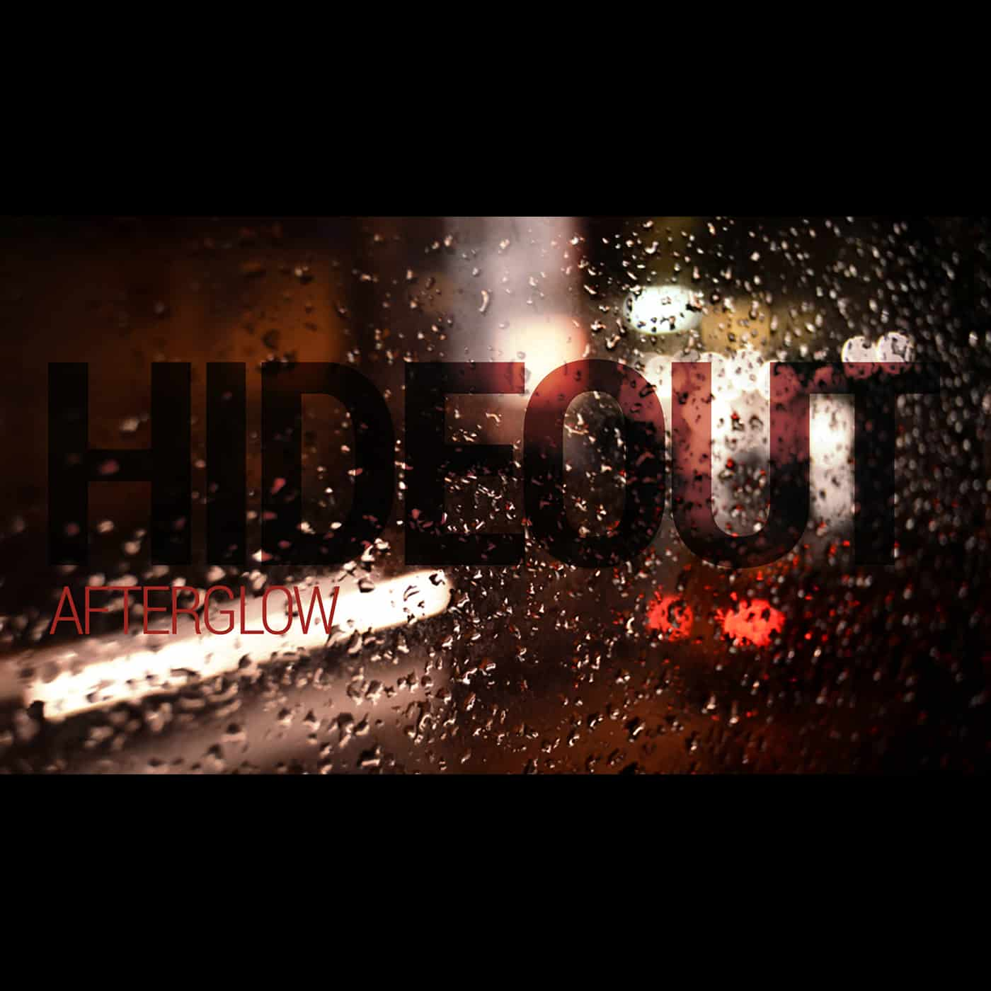AFTERGLOW- Hideout