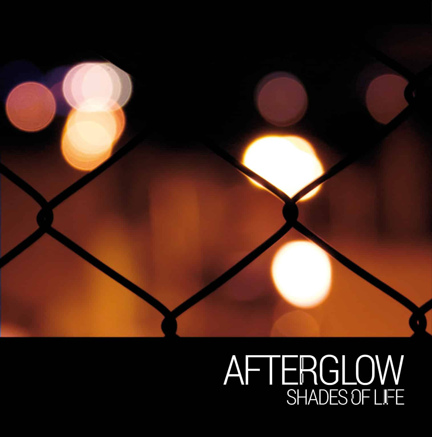 AFTERGLOW - Shades Of Life