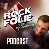 Image Podcast – Rockenfolie by Damien du 01 Octobre 2021